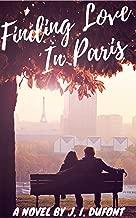 Finding Love in Paris: A Romantic Novel