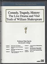 Comedy, Tragedy, History: The Live Drama and Vital Truth of William Shakespeare (The SuperStar Teachers Series)