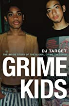 Grime Kids: The Inside Story of the Global Grime Takeover (English Edition)