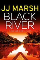 Black River (Run and Hide Thrillers Book 2) Kindle Edition