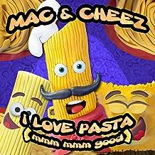 I Love Pasta (Mmm Mmm Good)