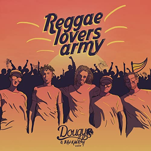 Reggae Lovers Army (feat  Backwash Band) [Dub Mix] by Dougy