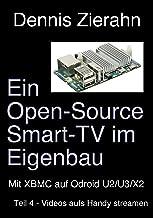 Ein Open-Source Smart-TV im Eigenbau - Teil 4 - Videos aufs Handy streamen (German Edition)