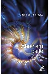 Abraham parle, Tome I: Un nouveau commencement (Channels) Format Kindle