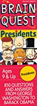 Brain Quest Presidents: 850 Questions and Answers About the Men, the Office and the Times