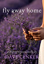 Fly Away Home (Pigeon Grove Series Book 1)