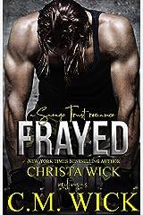 Frayed: Trent & Daniella (Savage Trust Book 1) Kindle Edition
