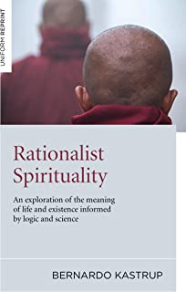 Rationalist Spirituality – An exploration of the meaning of life and existence informed by logic and science
