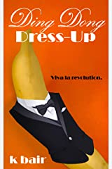 Ding Dong Dress-Up (The Ulysses Project) Kindle Edition