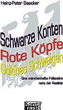 Schwarze Konten, Rote Köpfe, Gold'nes Schweigen (German Edition)