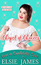 Chapel of Chances: Sweet, Short & Steamy Curvy Girl Romance (Candlelight Cove Book 2)