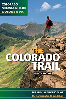 The Colorado Trail: The Official Guidebook, 8th Edition (Colorado Trail: Official Guidebook)