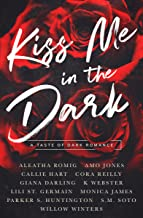 Kiss Me in the Dark Anthology : A Taste of Dark Romance (English Edition)