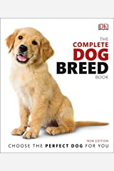 The Complete Dog Breed Book: Choose the Perfect Dog for You Kindle Edition