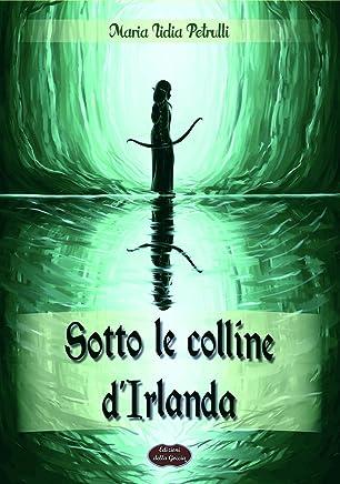 Sotto le colline dIrlanda (Giallo Grano Vol. 8)