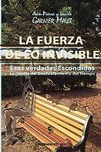 La Fuerza de lo Invisible: La ciencia del Desdoblamiento del Tiempo (Spanish Edition)