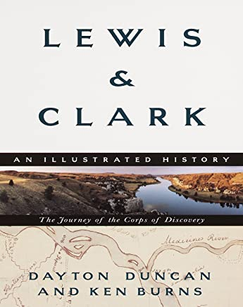 Lewis & Clark: The Journey of the Corps of Discovery : An Illustrated History
