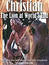 Christian The Lion: The Lion At World's End