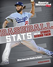 Baseball Stats and the Stories Behind Them: What Every Fan Needs to Know (Sports Stats and Stories)