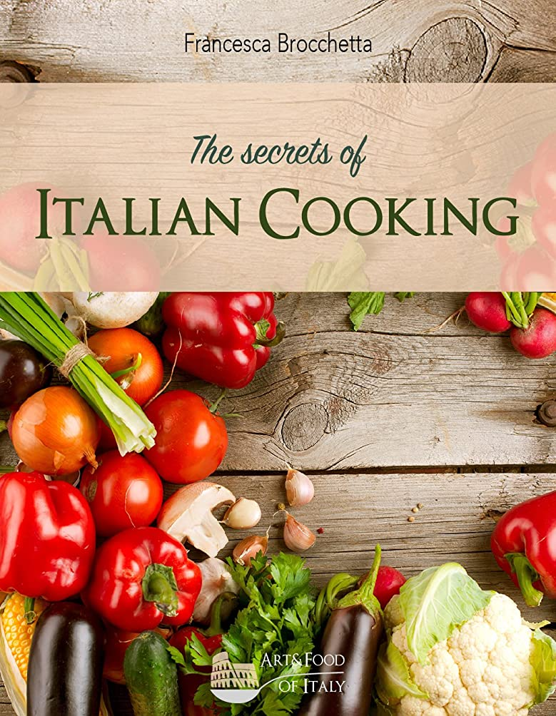 ルビー信頼性のある一元化するThe secrets of italian cooking (English Edition)