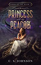 The Princess and the Peacock (Birds of Fae Book 1)