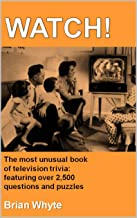 WATCH!: The unusual book of Television Trivia (English Edition)