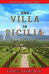 Una Villa in Sicilia: Gli Aranceti della Vendetta (Un giallo con cani e gatti—Libro 5) Formato Kindle