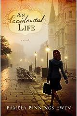An Accidental Life: A Novel Paperback
