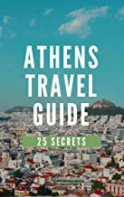 Athens 25 Secrets - The Locals Travel Guide For Your Trip to Athens 2019 ( Greece )