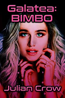 Galatea: BIMBO (Galatea Labs Book 1)