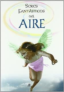 Seres fantasticos del aire / Fantastic Beings of the air (Seres Fantasticos / Fantastic Beings) (Spanish Edition)