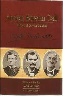 Anson Bowen Call: Bishop of Colonia Dublan