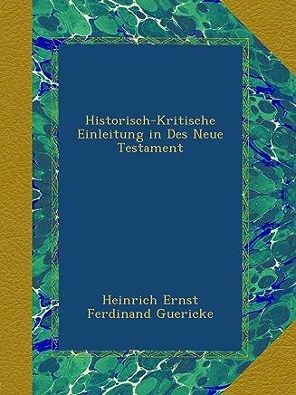 Historisch-Kritische Einleitung in Des Neue Testament