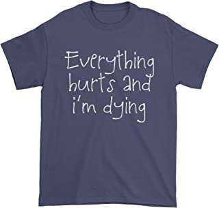 Best everything hurts and im dying shirt Reviews