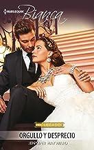 Orgullo y desprecio: El legado (8) (Miniserie Bianca) (Spanish Edition)