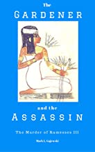 The Gardener and the Assassin: The Murder of Ramesses III