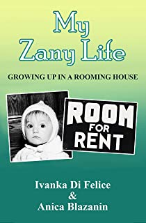 My Zany Life: Growing Up in a Rooming House (Italian Living Book 5)