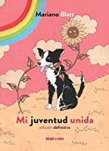 Mi juventud unida: Edición definitiva (Spanish Edition)