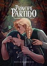 Príncipe Partido (Senhores de Sombra e Prata Livro 2)
