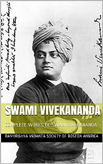 SWAMI VIVEKANANDA: COMPLETE WORKS OF SWAMI VIVEKANANDA (English Edition)