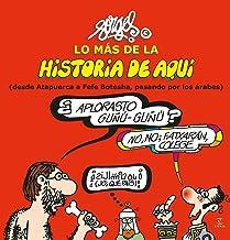 Lo más de la Historia de Aquí 1: (desde Atapuerca a Fefe Botesha, pasando por los árabes) (Fuera de colección)