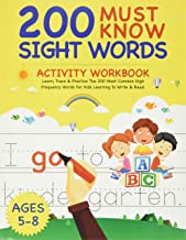 200 Must Know Sight Words Activity Workbook: Learn, Trace & Practice The 200 Most Common High Frequency Words For Kids Lea...