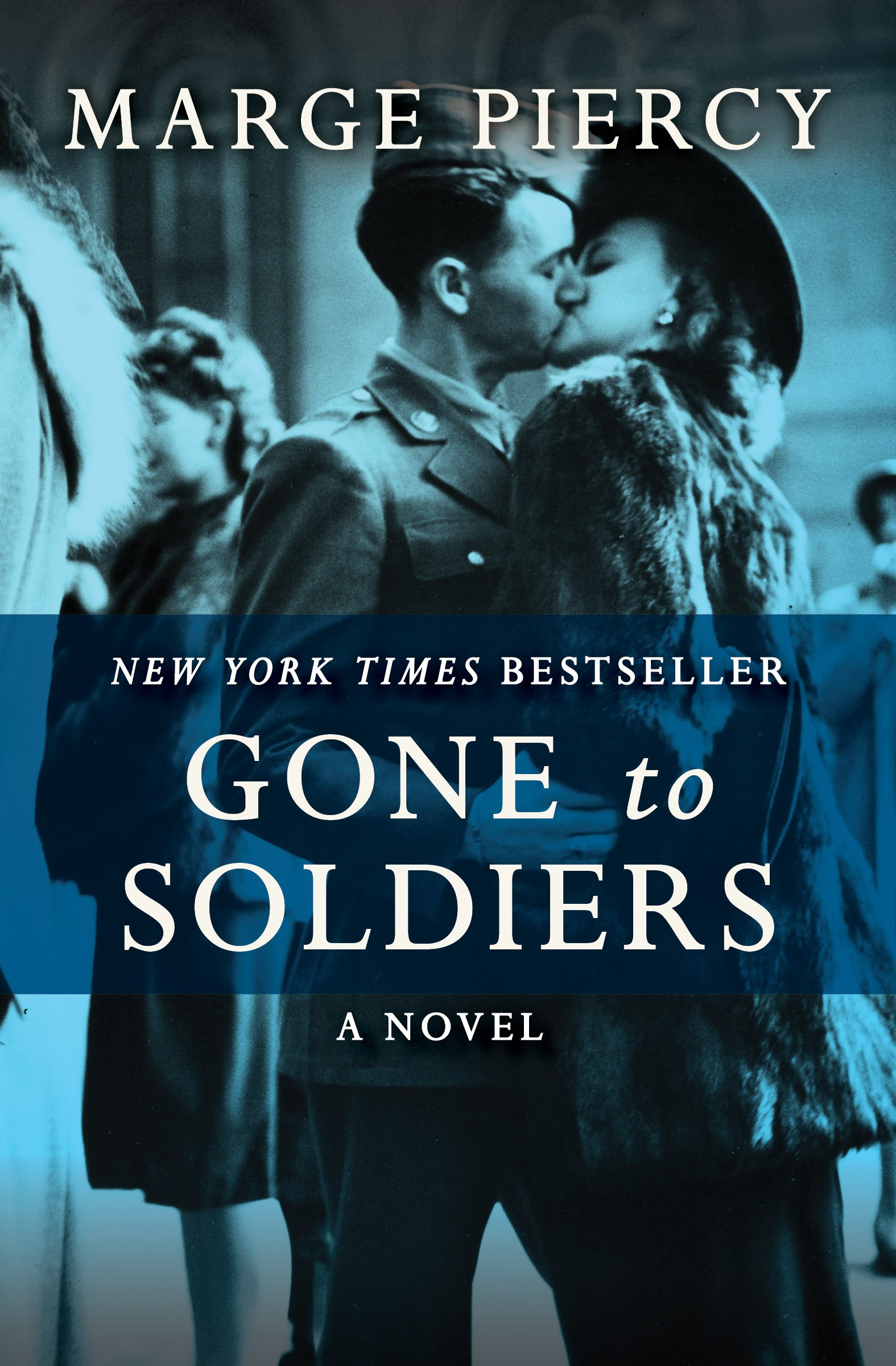 Gone to Soldiers: A Novel