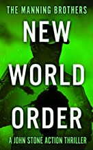 New World Order: An Action Packed Military Pulp Thriller (A John Stone Action Thriller Book 8)