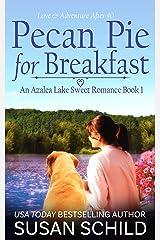Pecan Pie for Breakfast: An Azalea Lake Sweet Romance Book 1 Kindle Edition