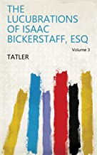 Best isaac bickerstaff tatler Reviews