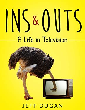 Ins & Outs: A Life in Television