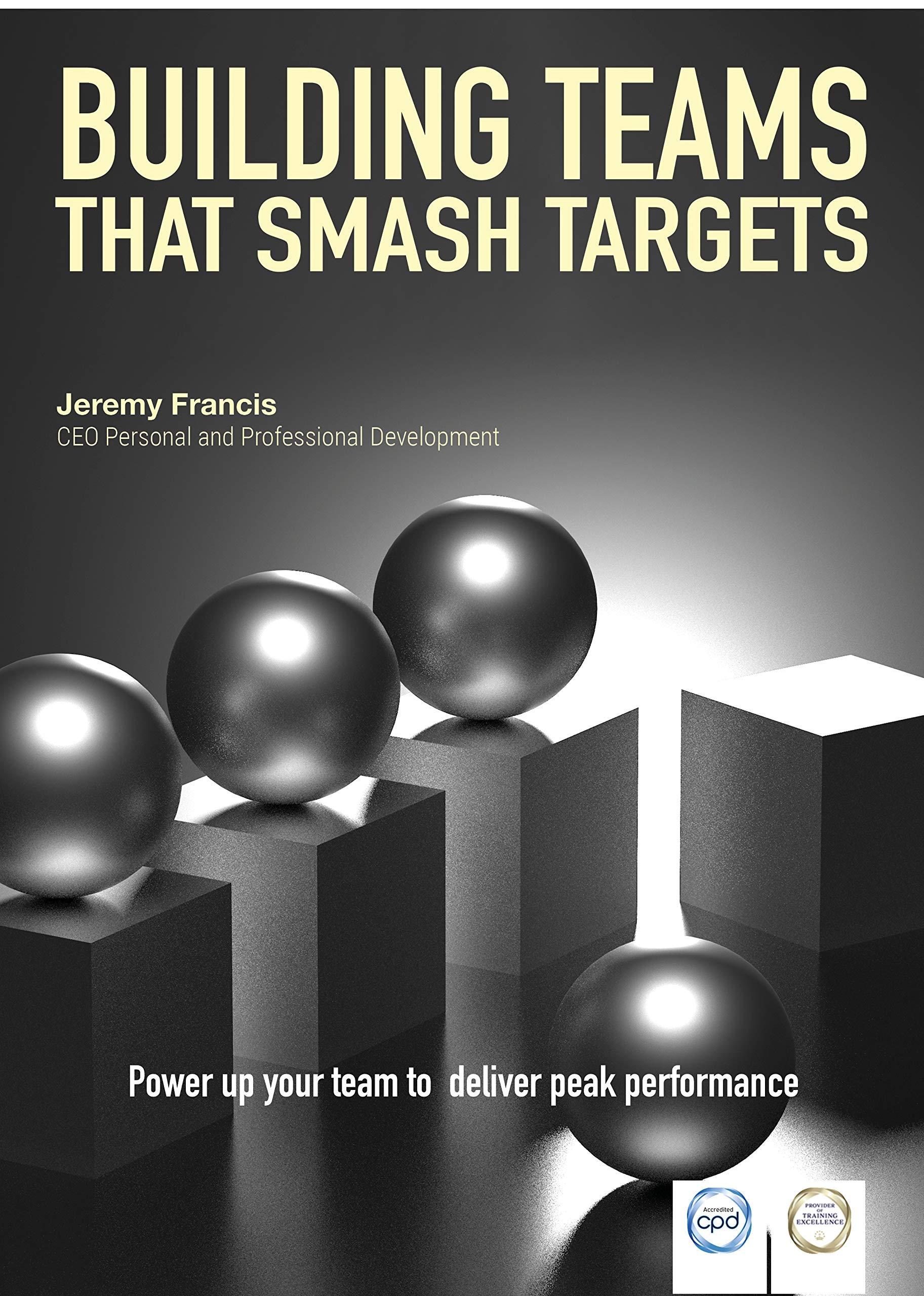 Building Teams that Smash Targets