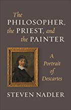 The Philosopher, the Priest, and the Painter: A Portrait of Descartes