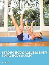 Strong Body, Ageless Body: Total Body Sculpt